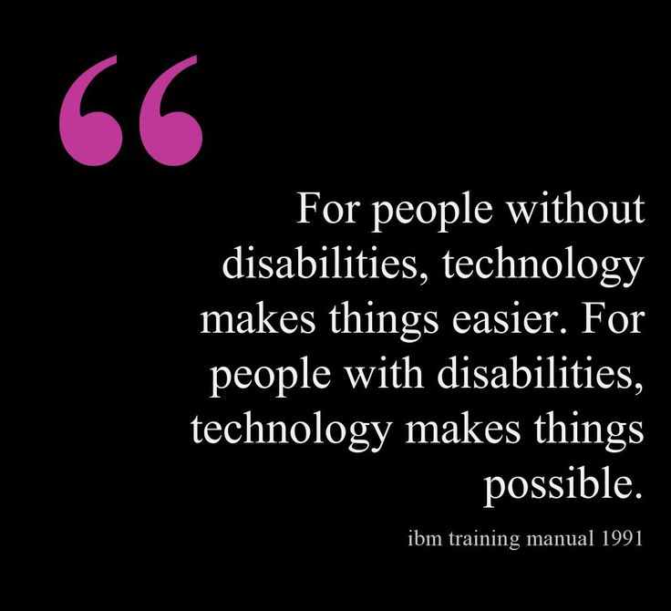 Click on the quotation to see how Assistive Technology can make the difference and allow students to be successfully included in general education classrooms.