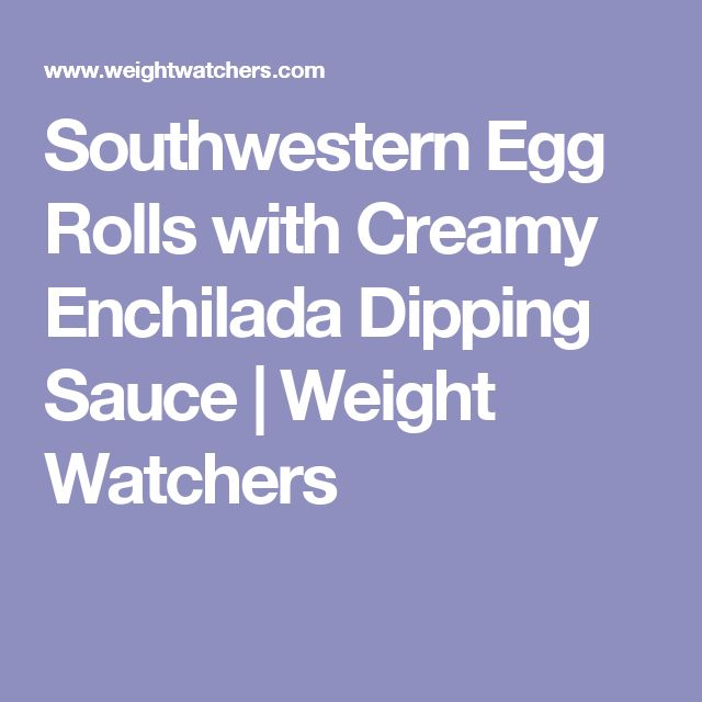 Southwestern Egg Rolls with Creamy Enchilada Dipping Sauce | Weight Watchers