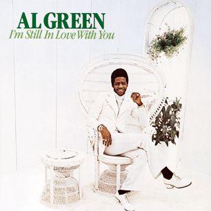 Al Green, 'I'm Still in Love With You'