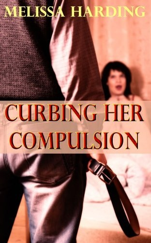 Curbing Her Compulsion (The Training Of Betty) by Melissa Harding, http://www.amazon.co.uk/gp/product/B009ZLDT9O/ref=cm_sw_r_pi_alp_D4sMqb0VQ69EV