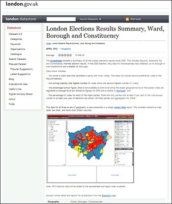 The Greater London Authority's Intelligence Unit has for the first time made elections results for the last three London Mayoral elections available online using InstantAtlas data visualisation software. The results are now available on the London Datastore and include data from the Mayoral, Assembly list, and Constituency member elections since 2000. Data has been made available at three levels of geography - constituency, borough and ward.    See report here - http://bit.ly/KfZZN9