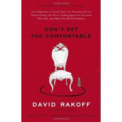 Don't Get Too Comfortable: The Indignities of Coach Class, The Torments of Low Thread Coun ...