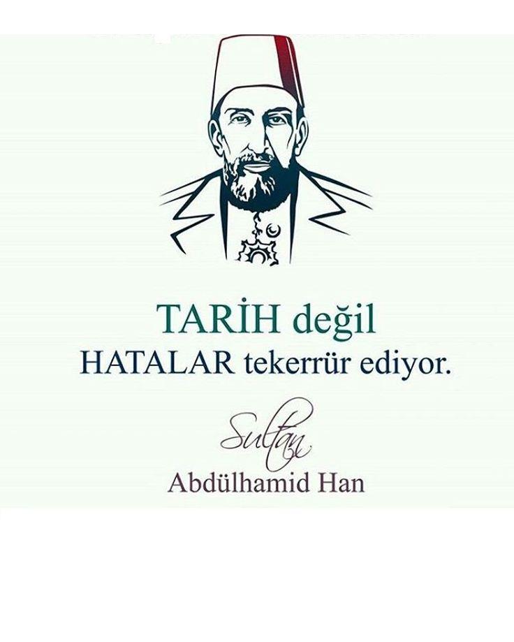 Tarih değil, hatalar tekerrür eder. #AbdülhamidHan