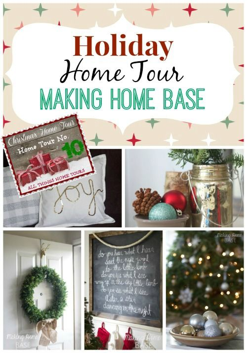 Holiday Home Tour Via Making Home Base Lots Of DIY Holiday Decorating Ideas!