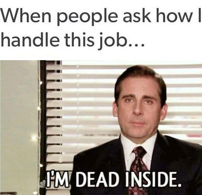 50 Various Memes About The Joys And Struggles Of Working Funny Memes About Work Work Quotes Funny Nurse Memes Humor