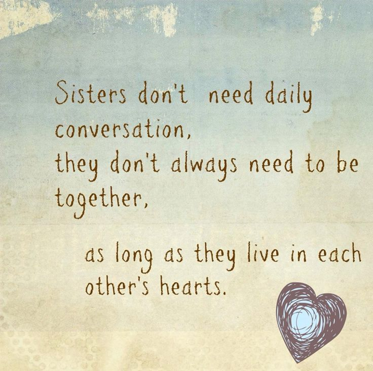 25+ Best Ideas About Sister Sayings On Pinterest