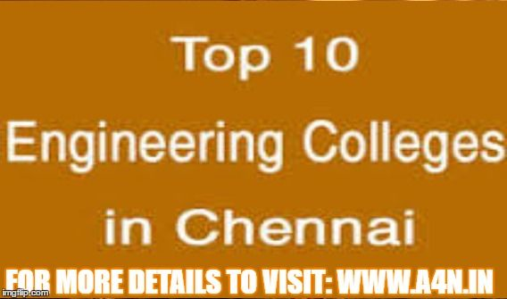 TNEA counselling 2016 - Search best Engineering colleges in Chennai | Chennai Top Colleges Visit: http://tnea.a4n.in/Topcolleges/top_colleges_chennai