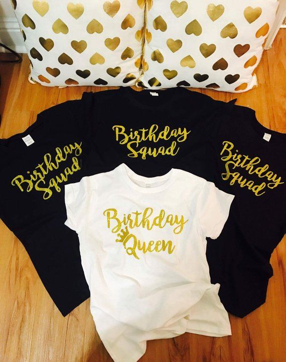 40cd1b018 Birthday squad shirts