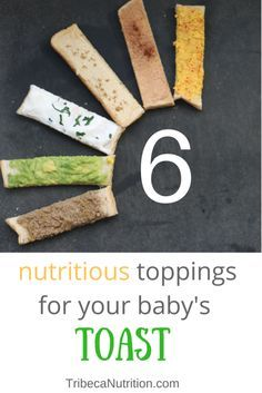 6 nutritious toppings for your baby's toast | TribecaNutrition