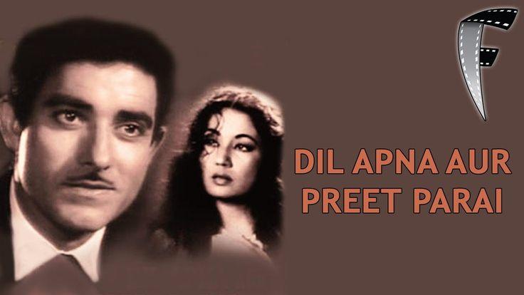 Dil Apna Aur Preet Parai | Raaj Kumar, Meena Kumari, Nadira | Superhit C...