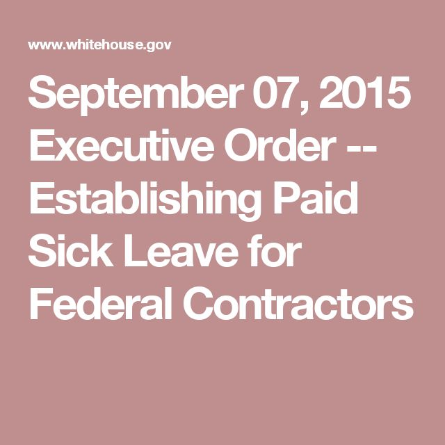 September 07, 2015 Executive Order -- Establishing Paid Sick Leave for Federal Contractors