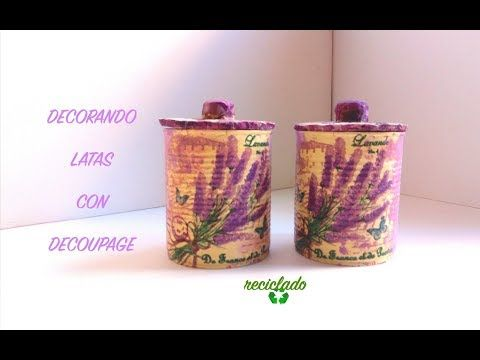 LATAS DECORADAS CON SERVILLETAS ( RECICLADO ) - YouTube