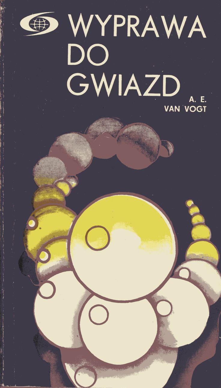 """""""Wyprawa do gwiazd"""" A.E. van Vogt Translated by Marek Marszał Cover by Kazimierz Hałajkiewicz Published by Wydawnictwo Iskry 1981"""