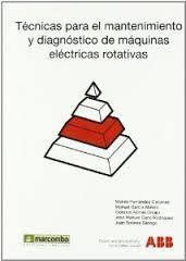 Técnicas para el mantenimiento y diagnóstico de máquinas eléctricas rotativas.  N° de pedido: 621.3 T255P 1998