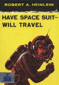 Have Space Suit—Will Travel-still good after all these years-just started to re-read all Heinlein's classic books.: Books Covers, Spaces Suits, Heinlein Books, Retro Science Fiction, Scifi, Space Suits, Travel, Covers Art, Spaces Opera