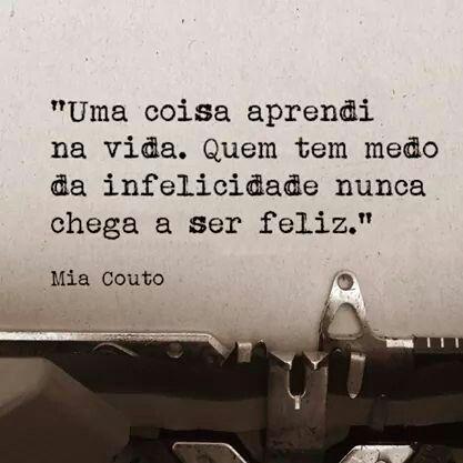 Mia couto #Medo #Felicidade #Infelicidade