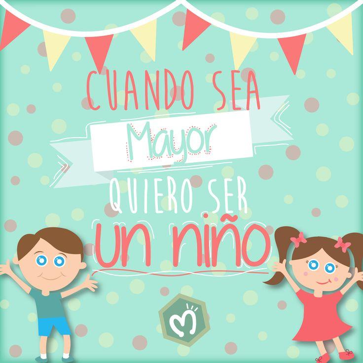 Cuando sea mayor quiero ser un niño. Migas les desea a todos los pequeños un muy feliz día del niño- #DíaDelNiño #FelizDía #Migas.