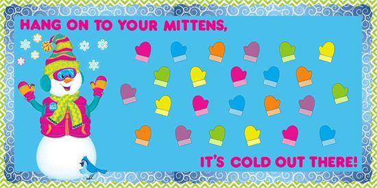 Hang On To Your Mittens - Winter Bulletin Board Idea! http://www.mpmschoolsupplies.com/ideas/4415/hang-on-to-your-mittens-its-cold-out-there-winter-display/