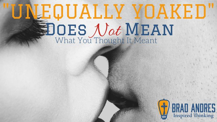 """Unequally Yoked"" Does Not Mean What You Thought It Meant - http://www.bradandres.com/unequally-yoked-does-not-mean-what-you-thought-it-meant/"