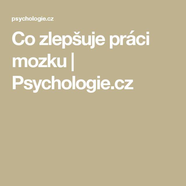 Co zlepšuje práci mozku | Psychologie.cz