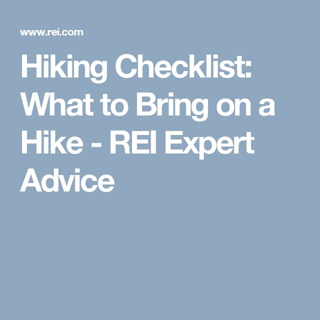 Hiking Checklist: What to Bring on a Hike - REI Expert Advice