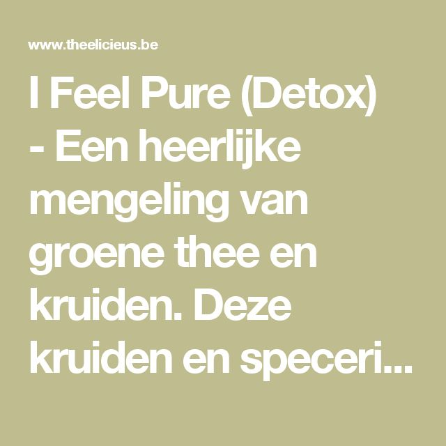 I Feel Pure (Detox) -Een heerlijke mengeling van groene thee en kruiden. Deze kruiden en specerijen combinatie van berkenbladeren, gerstgras en brandnetelblaadjes is versterkt met een fijne venkel en anijs smaak.Detoxen is goed voor de gezondheid, helpt bij overgewicht, heeft een positieve invloed op de gemoedstoestand en is goed voor de uitstraling!