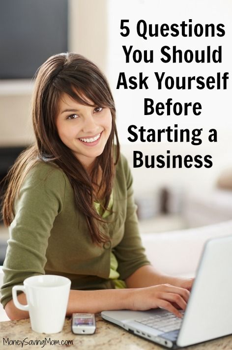5 Questions You Should Always Ask Yourself Before Starting a Business (from Money Saving Mom®). Are you sure you're ready? Don't jump the gun or do something you'll regret later! Starting a business, online business