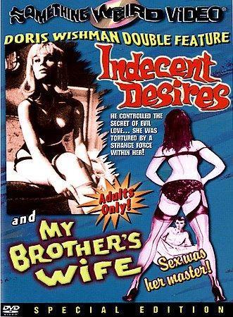 Indecent Desires/My Brother's Wife