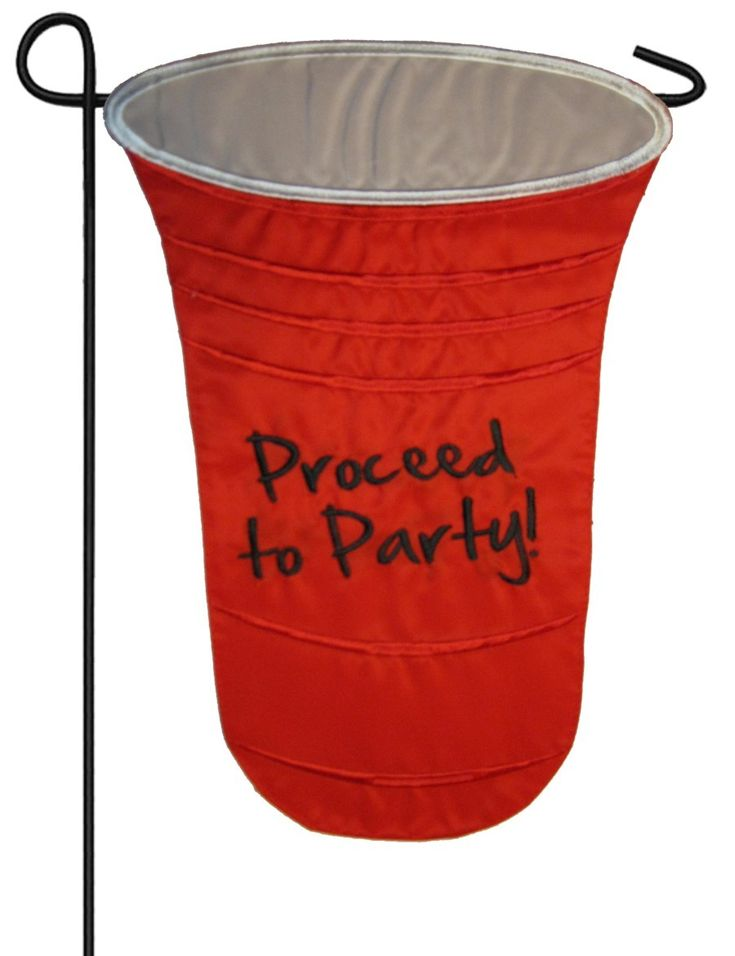 """Garden flag sculpted in the shape of a plastic solo cup with embroidered lettering that says """"Proceed to Party"""" and reads correctly from both sides."""