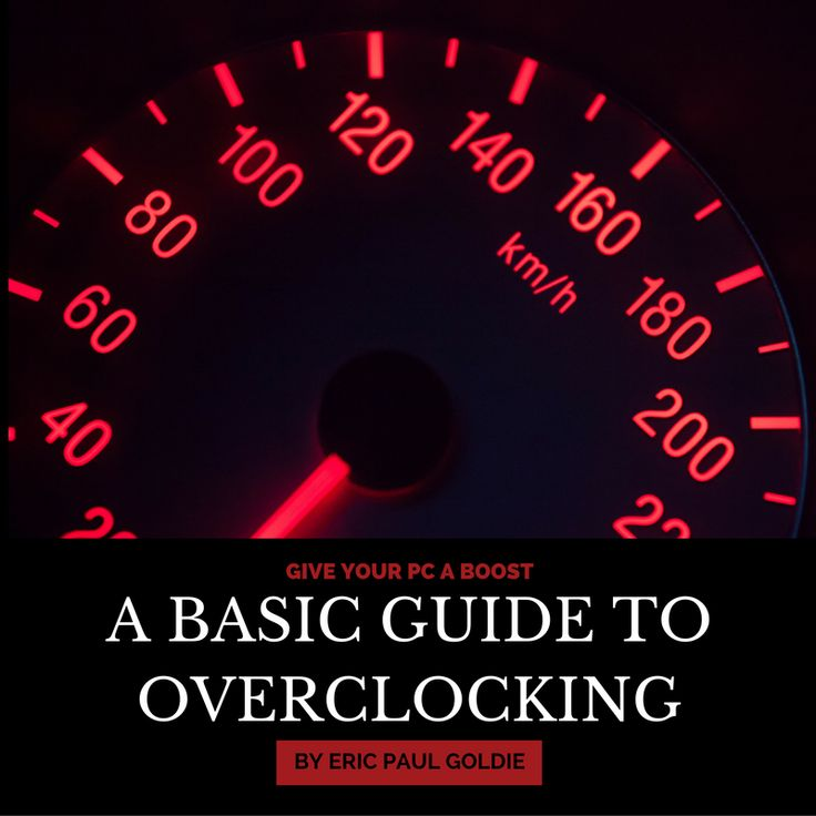 Give your PC a boost. A basic guide to overclocking your computer.