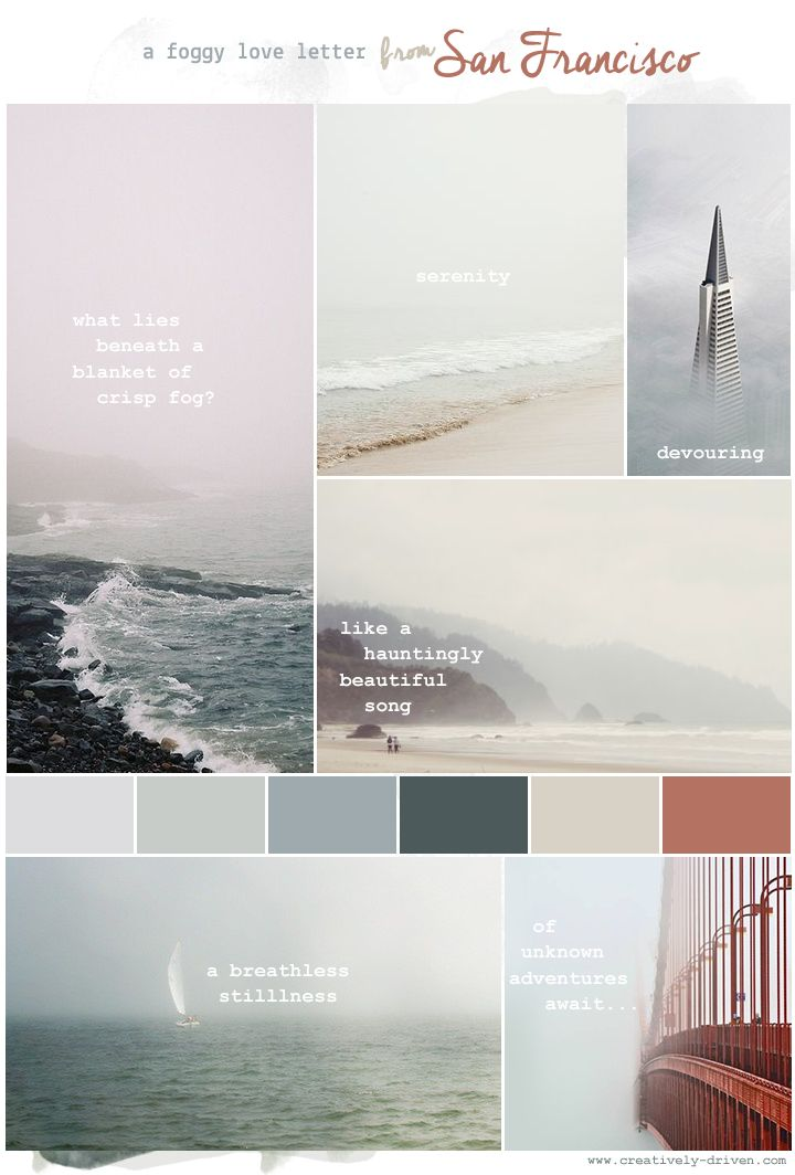 Mood Board: Foggy Love Letter From San Francisco www.creatively-dr...