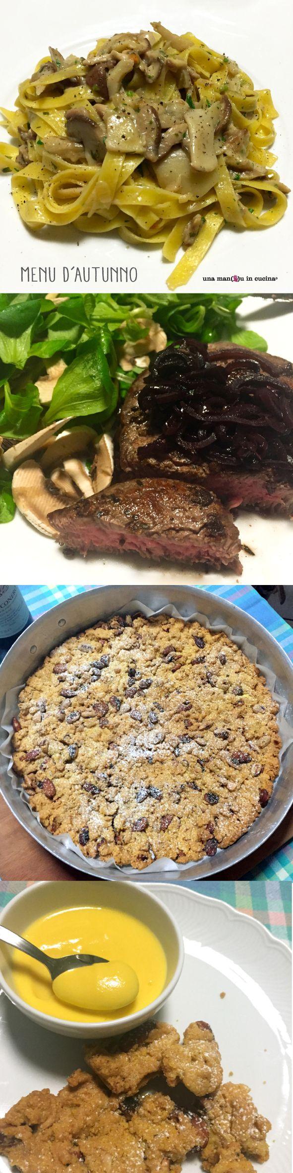 menu d'autunno: - tagliatelle ai funghi porcini - filetto di manzo con scalogno al vino rosso e aceto balsamico - torta sbrisolona con zabaione al rhum