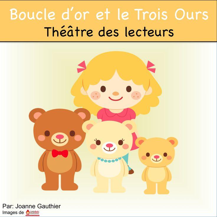 This is a Readers' Theatre script for Goldilocks and the Three Bears in French.  Voici une pièce de théâtre Boucle d'or et les Trois Ours, pour le théâtre des lecteurs.