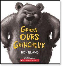 { GROS OURS GRINCHEUX }  Un livre qui fera sourire petits et grands!