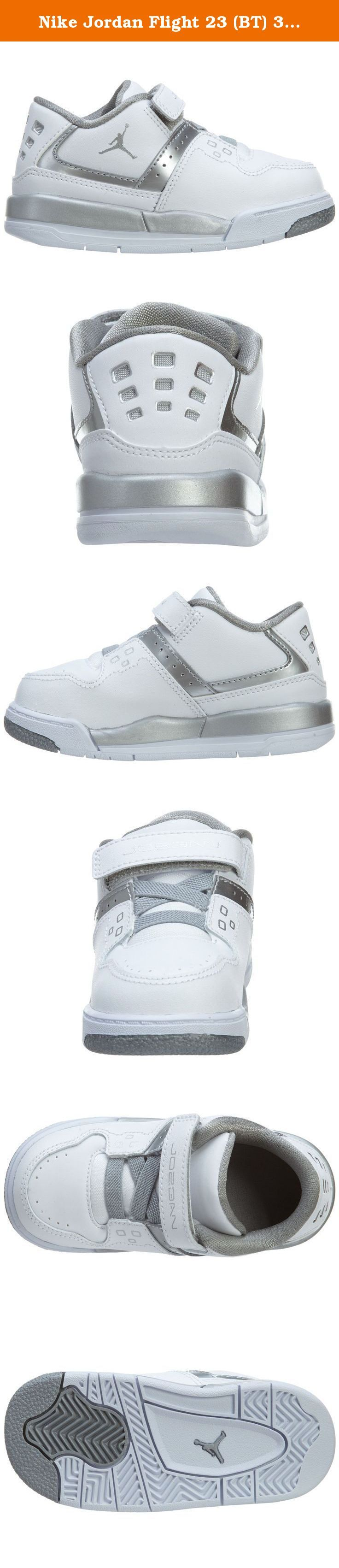 Nike Jordan Flight 23 (BT) 317823-100 White / Metallic Silver 9 M US Toddler. Get your little one started on the right foot with the Jordan Flight 23. Uppers made of leather and mesh and tied together with Velcro and elastic lace up closure. Perforations on toe top, and side panel provides superior breathability. Padded tongue and collar and cushioned footbed for all day comfort.