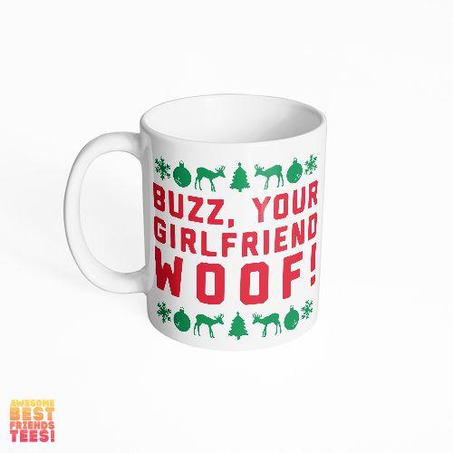 Buzz, Your Girlfriend. Woof.