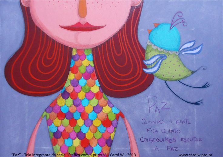 """Postal integrante da série """"Eu fico com a pureza"""" de Carol W <br>""""Quando a gente fica quieto, conseguimos escutar a paz"""" - Stefani, 8 anos, Escola República Argentina <br>Sobre o projeto: <br>Em setembro de 2013, lancei a exposição """"Eu fico com a Pureza"""" na galeria Urban Arts em Porto Alegre. O projeto que originou a mostra foi inspirado no livro """"Casa das Estrelas: o universo contado pelas crianças"""", do professor colombiano Javier Naranjo. Já o nome foi extraído da música """"O que é, o que…"""