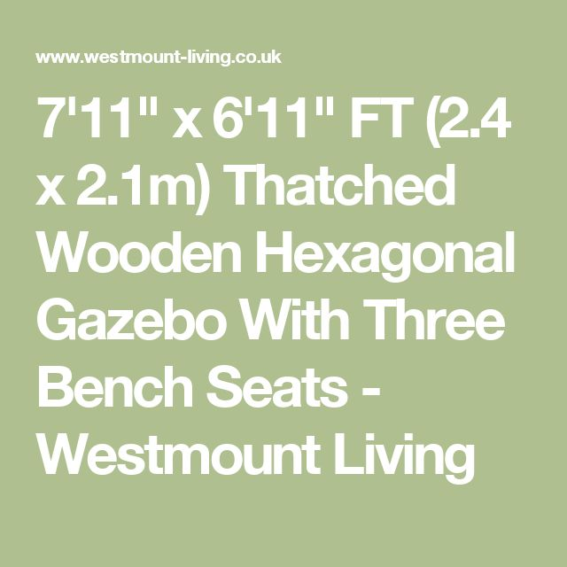 """7'11"""" x 6'11"""" FT (2.4 x 2.1m) Thatched Wooden Hexagonal Gazebo With Three Bench Seats - Westmount Living"""