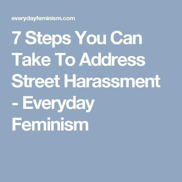 7 Steps You Can Take To Address Street Harassment - Everyday Feminism