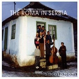 Balkan Musical Archive Vol.1 - The Roma in Serbia (Anthology of traditional Gypsy Music)