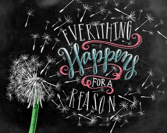 Everything Happens For A Reason, Dandelion Art, Chalkboard Art, Chalk Art, Hand Lettering, Art Print