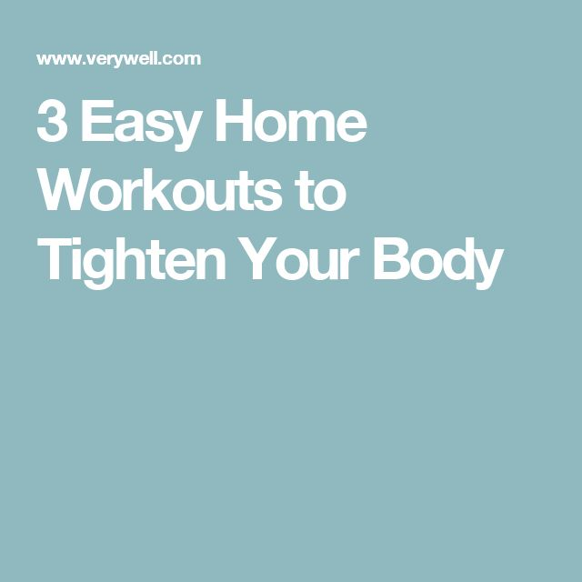3 Easy Home Workouts to Tighten Your Body
