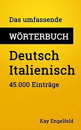Das umfassende Wörterbuch Deutsch-Italienisch: 45.000 Einträge