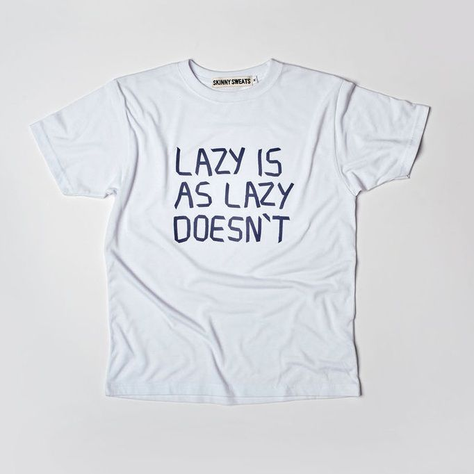The truth hurts and Lazy Is As Lazy Doesn t