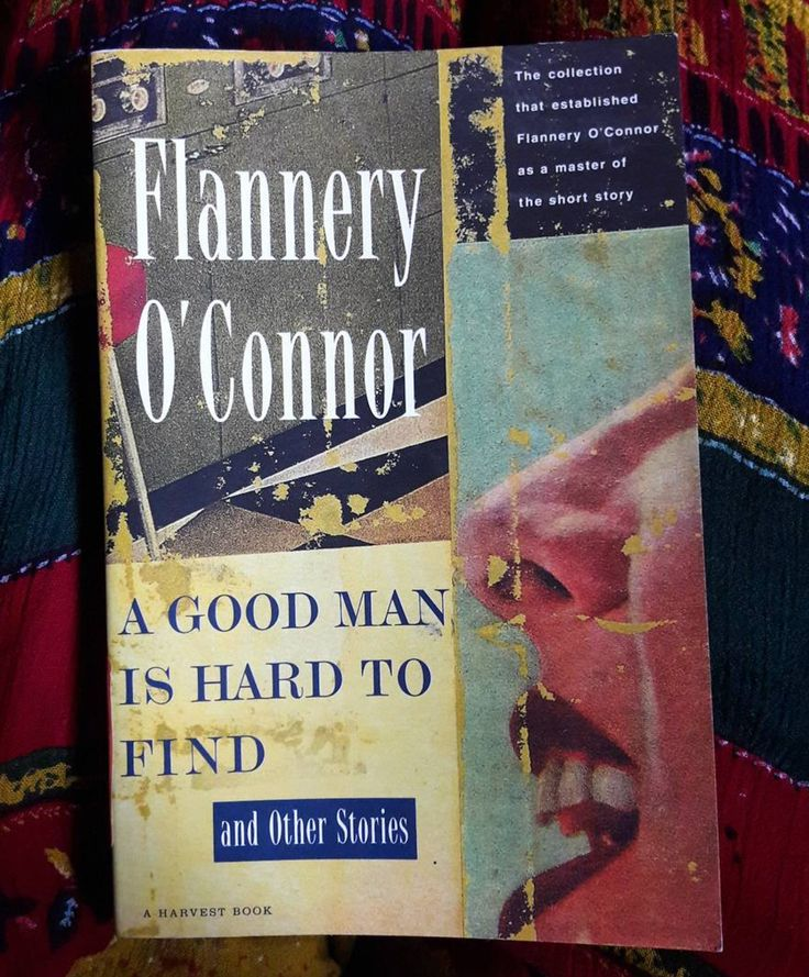 by essay find flannery good hard man oconnor Open document essay preview in a good man is hard to find flannery o' connor uses symbolism to give more meaning to her short story o'connor writes a story of a grandmother versus a misfit, or good versus evil this short story is about a family going to florida, who takes a turn down a.