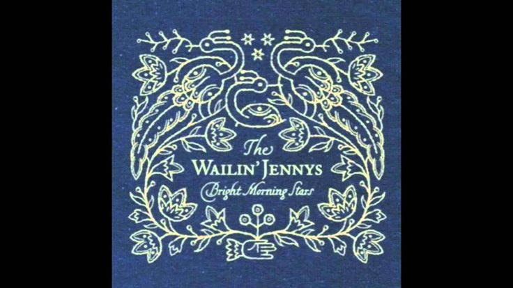 This Quiet Sky, chapter 12 - Bright Morning Stars, The Wailin' Jennys