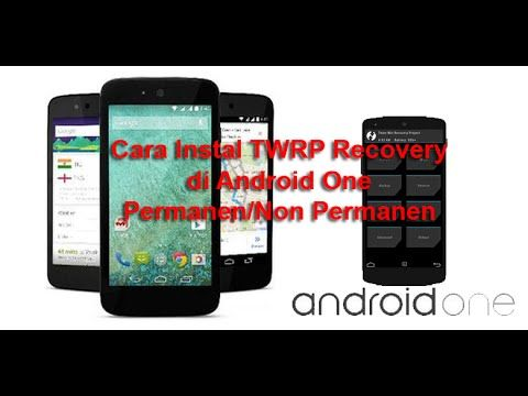 Cara Instal TWRP Recovery Di Android One Permanen/Non Permanen