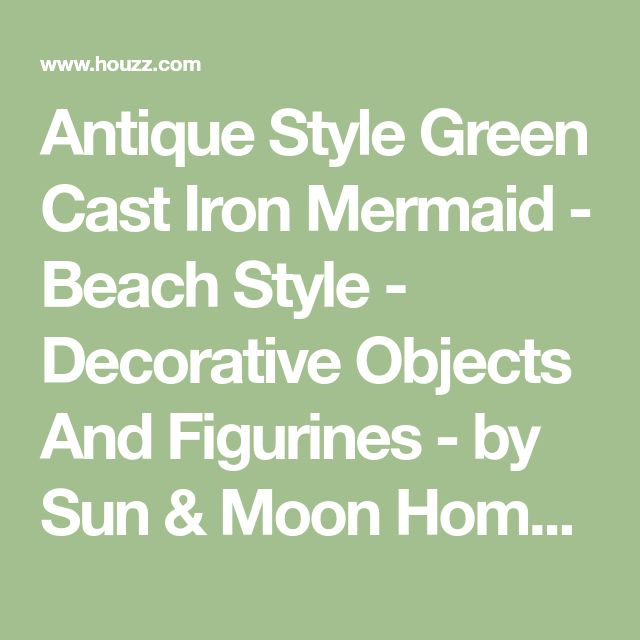 Antique Style Green Cast Iron Mermaid - Beach Style - Decorative Objects And Figurines - by Sun & Moon Home LLC