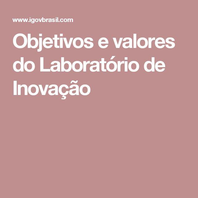 Objetivos e valores do Laboratório de Inovação