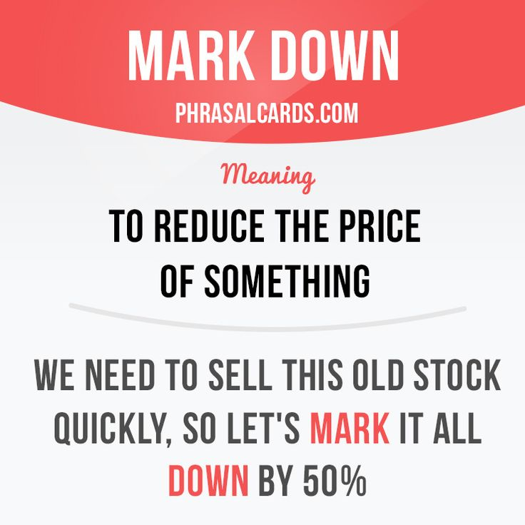 """Mark down"" means ""to reduce the price of something"". Example: We need to sell this old stock quickly, so let's mark it all down by 50%. Get our apps for learning English: learzing.com"